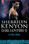 couverture Le Cercle des Immortels, Dark Hunters, Tome 11 : Le Dieu Déchu