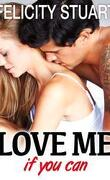 Love me (if you can), tome 3