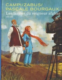 Couverture du livre : Pascale Bourgaux, grand reporter, tome 1 : Les larmes du seigneur afghan