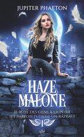 Haze Malone, Tome 1 : Je bute des gens à la pelle (et parfois j'utilise un râteau)