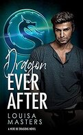 Here Be Dragons, Tome 1 : Dragon Ever After