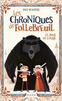 Les Chroniques de Follebreuil, Tome 1 : Le Jour de l'ours