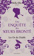 Une enquête des sœurs Brontë, Tome 2 : Les Os du diable