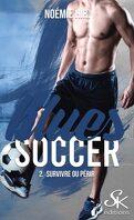 Blues Soccer, Tome 2 : Survivre ou périr