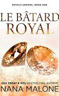 Royals Undone, Tome 1 : Royal Bastard