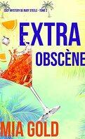 Un mystère cosy de Ruby Steele, Tome 2 : Extra obscène