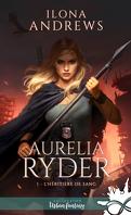 Aurelia Ryder, Tome 1 : L'Héritière de sang