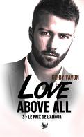 Love above all, Tome 3 : Le Prix de l'amour