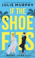 Meant To Be, Tome 1 : If The Shoes Fits
