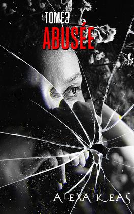 Couverture du livre : Abusée, Tome 3