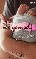 Be yourself. Gabrielle