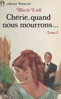 Chérie, quand nous mourrons..., Tome 2 : Les Folles années