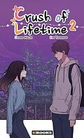 Crush of Lifetime, Tome 2
