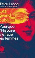 Les Grandes oubliées - Pourquoi l'Histoire a effacé les femmes