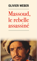 Masoud, le rebelle assassiné