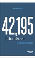 42,195 kilomètres: Le marathon par ceux qui l'ont couru