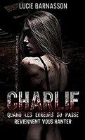 Charlie: Quand les erreurs du passé reviennent vous hanter