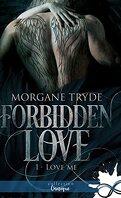 Forbidden Love, Tome 1 : Love Me (doublon)