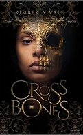 Kingdom of Bones, Tome 1 : Crossbones