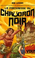 Les Aventures du Pyro-Barbare (et de Billy) dans… La Forteresse du Chaudron Noir
