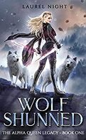 The Alpha Queen Legacy, Tome 1 : Wolf Shunned