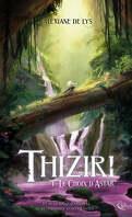 Thiziri, Tome 1 : Le Choix d'Astar