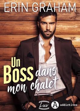 Couverture du livre : Un Boss dans mon chalet