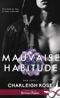 Bad Love, Tome 1 : Mauvaise habitude
