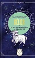 Bélier - La puissance des signes astrologiques