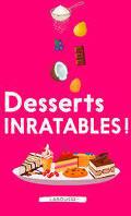 Desserts inratables !