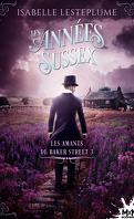 Les Amants de Baker Street, Tome 3 : Les Années Sussex