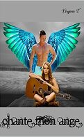 Les Anges déchus, Tome 6 : Chante mon ange
