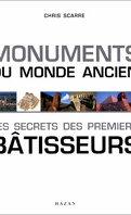 Monuments du monde ancien: Les secrets des premiers bâtisseurs