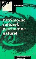 Patrimoine culturel, patrimoine naturel : colloque, 12 et 13 décembre 1994