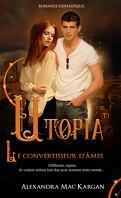 Utopia, Tome 1 : Le Convertisseur d'âmes