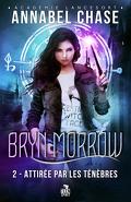 Académie Lancesort - Bryn Morrow, Tome 2 : Attirée par les ténèbres