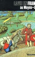 La vie en France au Moyen-Age