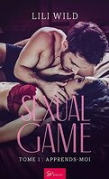 Sexual Game, Tome 1 : Apprends-moi