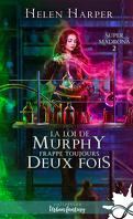 Super Madrona, Tome 2 : La Loi de Murphy frappe toujours deux fois