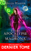 Super Madrona, Tome 3 : Et une apocalypse pour Madrona