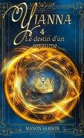 Yianna, Tome 4 : Le Destin d'un royaume