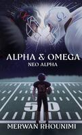 Alpha & Omega : Neo Alpha