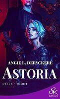 Astoria, Tome 1 : L'Élue