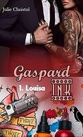 Gaspard Ink, Tome 1 : Louisa