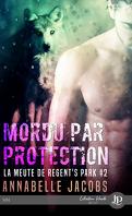 La Meute de Regent's Park, Tome 2 : Mordu par protection