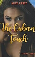 La Perle, Tome 3 : The Cuban Touch