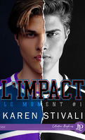 Le Moment, Tome 1 : L'Impact