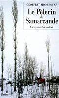 Le pèlerin de Samarcande