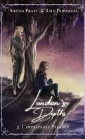 London's Depths, Tome 3 : L'Impalpable paladin