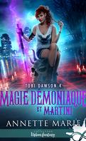 Tori Dawson, Tome 4 : Magie démoniaque et martini